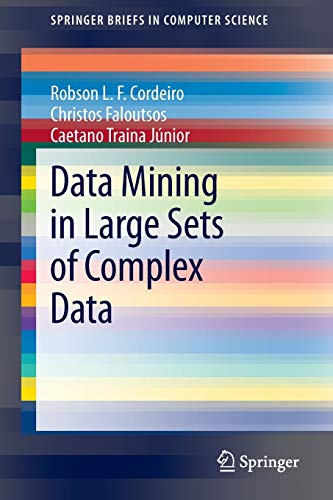 Data Mining in Large Sets of Complex Data: Christos Faloutsos