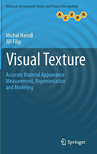 9781447149019: Visual Texture: Accurate Material Appearance Measurement, Representation and Modeling (Advances in Computer Vision and Pattern Recognition)