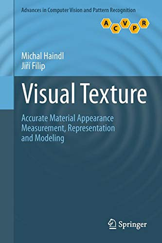 9781447149026: Visual Texture: Accurate Material Appearance Measurement, Representation and Modeling (Advances in Computer Vision and Pattern Recognition)