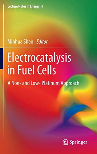 9781447149101: Electrocatalysis in Fuel Cells: A Non- and Low- Platinum Approach (Lecture Notes in Energy)