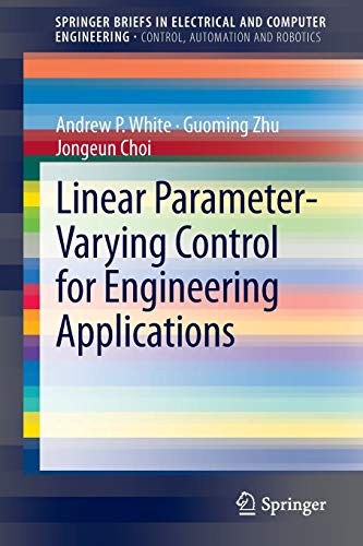 9781447150398: Linear Parameter-Varying Control for Engineering Applications (SpringerBriefs in Electrical and Computer Engineering)