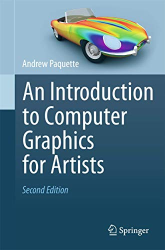 An Introduction to Computer Graphics for Artists: Andrew Paquette