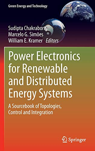 9781447151036: Power Electronics for Renewable and Distributed Energy Systems: A Sourcebook of Topologies, Control and Integration (Green Energy and Technology)