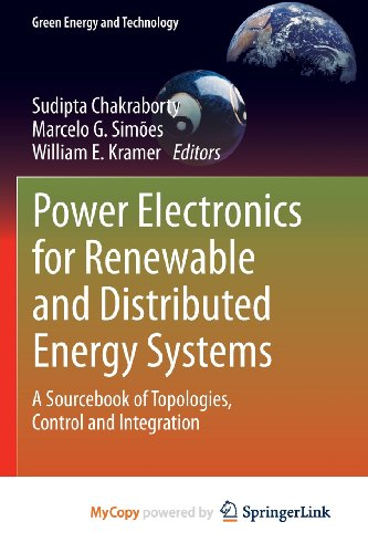 9781447151050: Power Electronics for Renewable and Distributed Energy Systems: A Sourcebook of Topologies, Control and Integration