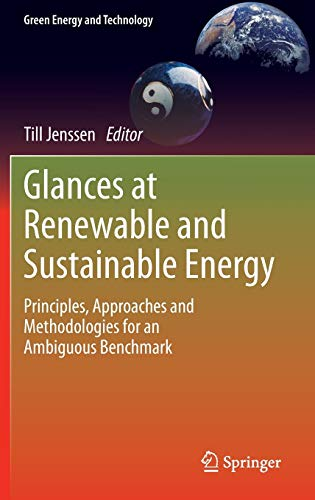 9781447151364: Glances at Renewable and Sustainable Energy: Principles, approaches and methodologies for an ambiguous benchmark (Green Energy and Technology)