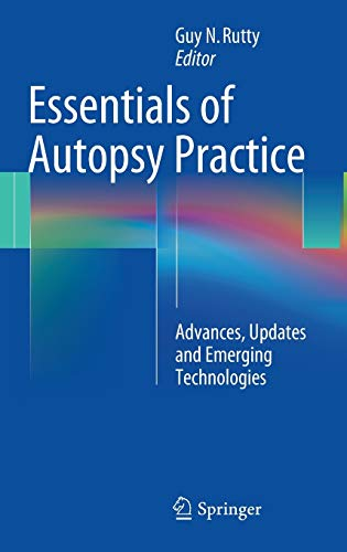 9781447152699: Essentials of Autopsy Practice: Advances, Updates and Emerging Technologies