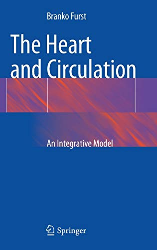 9781447152767: The Heart and Circulation: An Integrative Model