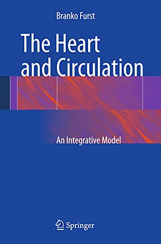 9781447152774: The Heart and Circulation: An Integrative Model