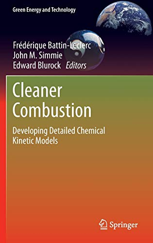 9781447153061: Cleaner Combustion: Developing Detailed Chemical Kinetic Models (Green Energy and Technology)