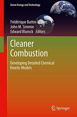 9781447153078: Cleaner Combustion: Developing Detailed Chemical Kinetic Models (Green Energy and Technology)