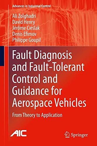 9781447153139: Fault Diagnosis and Fault-Tolerant Control and Guidance for Aerospace Vehicles: From Theory to Application