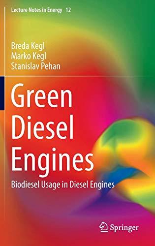 Green Diesel Engines: Biodiesel Usage in Diesel Engines: Kegl, Breda/ Kegl, Marko/ Pehan, Stanislav