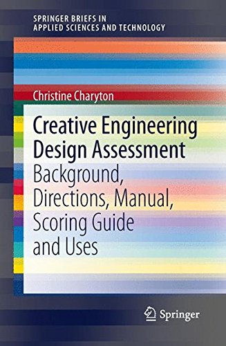 9781447153795: Creative Engineering Design Assessment: Background, Directions, Manual, Scoring Guide and Uses (Springerbriefs in Applied Sciences and Technology)