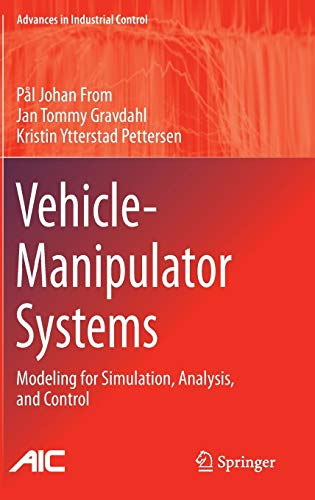 Vehicle-Manipulator Systems: Modeling for Simulation, Analysis, and: Pal Johan From;