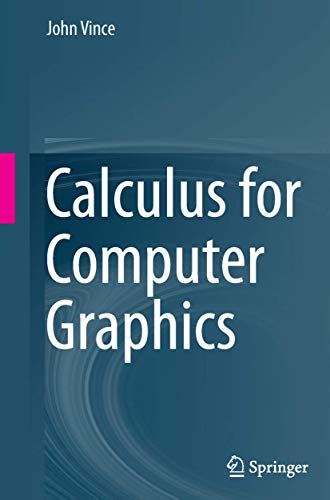 9781447154655: Calculus for Computer Graphics