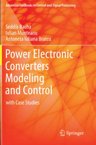 9781447154778: Power Electronic Converters Modeling and Control: with Case Studies (Advanced Textbooks in Control and Signal Processing)