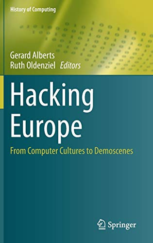 9781447154921: Hacking Europe: From Computer Cultures to Demoscenes (History of Computing)