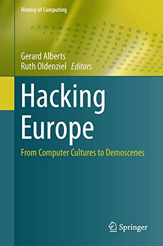 Hacking Europe: From Computer Cultures to Demoscenes