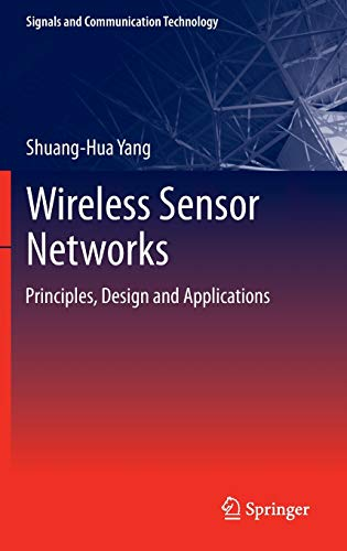 9781447155041: Wireless Sensor Networks: Principles, Design and Applications (Signals and Communication Technology)