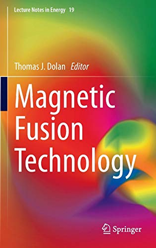 Magnetic Fusion Technology (Lecture Notes in Energy): Jana Brotankova, Lee C. Cadwallader, Martin J...