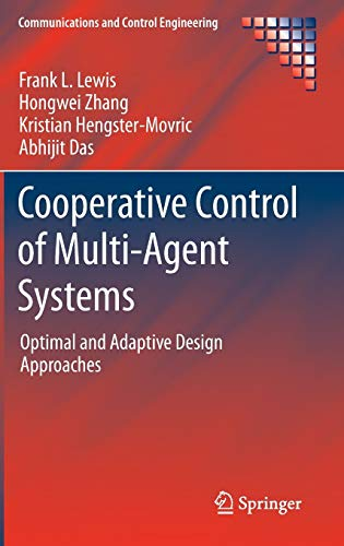 9781447155737: Cooperative Control of Multi-Agent Systems: Optimal and Adaptive Design Approaches (Communications and Control Engineering)