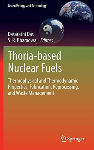 9781447155881: Thoria-based Nuclear Fuels: Thermophysical and Thermodynamic Properties, Fabrication, Reprocessing, and Waste Management (Green Energy and Technology)