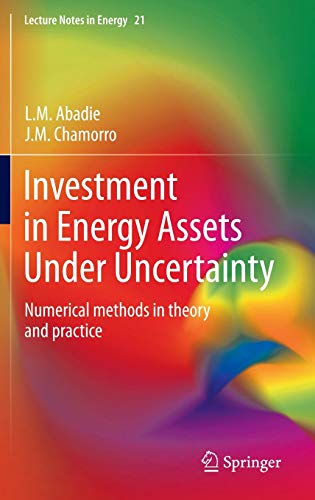 9781447155911: Investment in Energy Assets Under Uncertainty: Numerical methods in theory and practice (Lecture Notes in Energy)