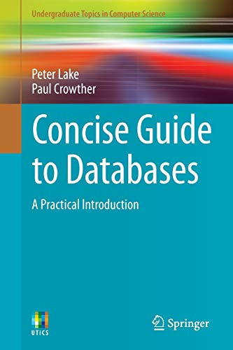 9781447156000: Concise Guide to Databases: A Practical Introduction (Undergraduate Topics in Computer Science)