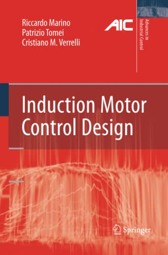 9781447157083: Induction Motor Control Design (Advances in Industrial Control)