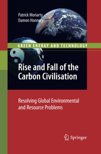 9781447157113: Rise and Fall of the Carbon Civilisation: Resolving Global Environmental and Resource Problems (Green Energy and Technology)