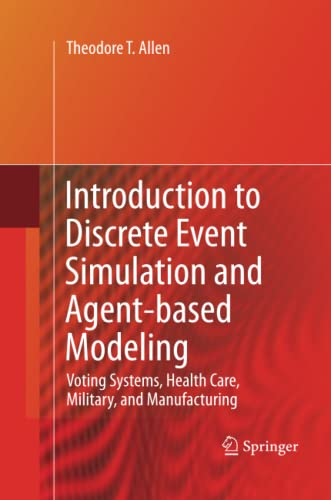9781447157250: Introduction to Discrete Event Simulation and Agent-based Modeling: Voting Systems, Health Care, Military, and Manufacturing
