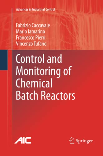 9781447157403: Control and Monitoring of Chemical Batch Reactors (Advances in Industrial Control)