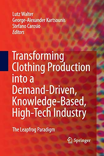 Transforming Clothing Production into a Demand-driven, Knowledge-based,: Walter, Lutz /