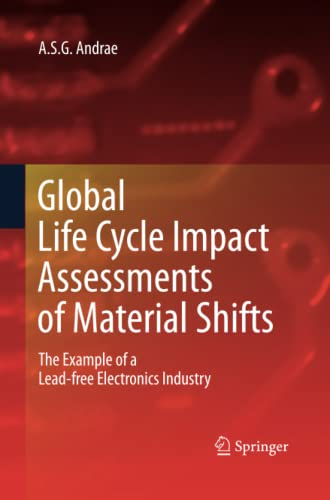 9781447157816: Global Life Cycle Impact Assessments of Material Shifts: The Example of a Lead-free Electronics Industry
