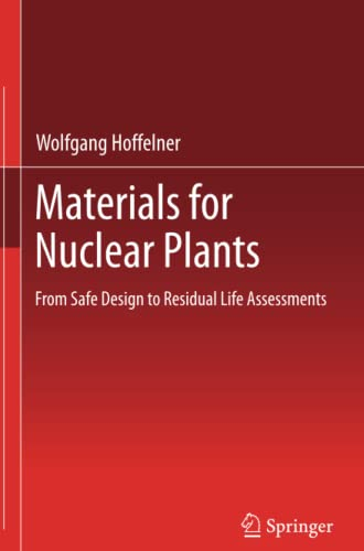 9781447158172: Materials for Nuclear Plants: From Safe Design to Residual Life Assessments