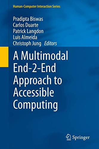 9781447158356: A Multimodal End-2-End Approach to Accessible Computing (Human–Computer Interaction Series)