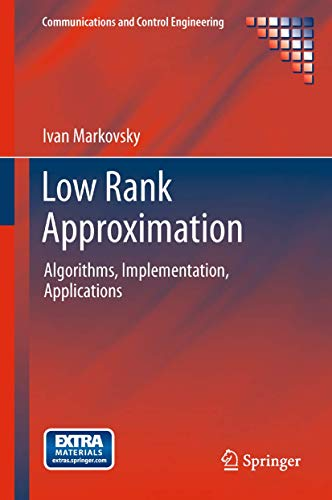 9781447158363: Low Rank Approximation: Algorithms, Implementation, Applications (Communications and Control Engineering)