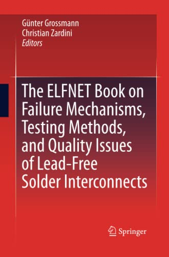 The ELFNET Book on Failure Mechanisms, Testing Methods, and Quality Issues of Lead-Free Solder ...