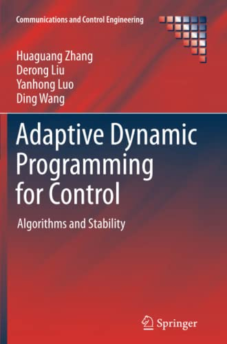 9781447158813: Adaptive Dynamic Programming for Control: Algorithms and Stability (Communications and Control Engineering)