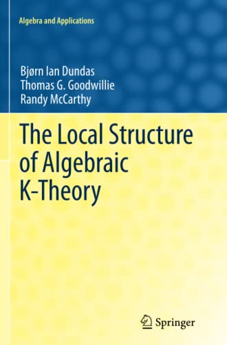 9781447159049: The Local Structure of Algebraic K-Theory (Algebra and Applications)