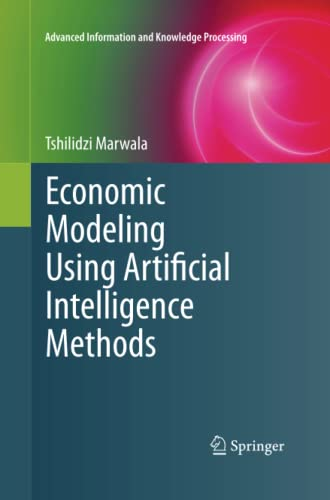 Economic Modeling Using Artificial Intelligence Methods (Advanced Information and Knowledge ...