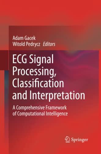 9781447159209: ECG Signal Processing, Classification and Interpretation: A Comprehensive Framework of Computational Intelligence