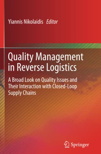 9781447159384: Quality Management in Reverse Logistics: A Broad Look on Quality Issues and Their Interaction with Closed-Loop Supply Chains