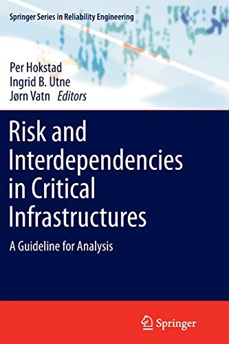 Risk and Interdependencies in Critical Infrastructures: A Guideline for Analysis (Springer Series ...