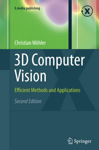 9781447159445: 3D Computer Vision: Efficient Methods and Applications (X.media.publishing)