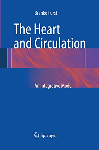 9781447159520: The Heart and Circulation: An Integrative Model