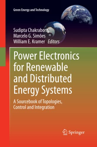 9781447159568: Power Electronics for Renewable and Distributed Energy Systems: A Sourcebook of Topologies, Control and Integration (Green Energy and Technology)