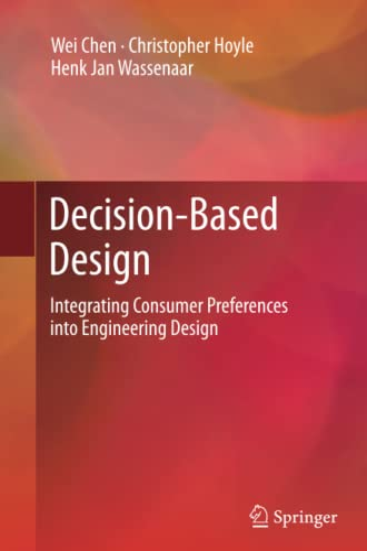 9781447159872: Decision-Based Design: Integrating Consumer Preferences into Engineering Design