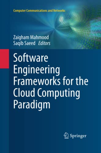 Software Engineering Frameworks for the Cloud Computing Paradigm (Computer Communications and ...