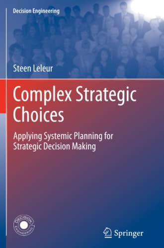 9781447160519: Complex Strategic Choices: Applying Systemic Planning for Strategic Decision Making (Decision Engineering)